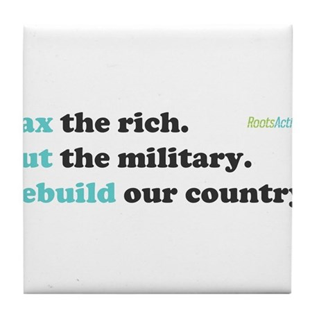 Tax Rich. Cut Military. Build Tile Coaster