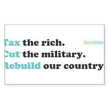 Tax Rich. Cut Military. Build Decal
