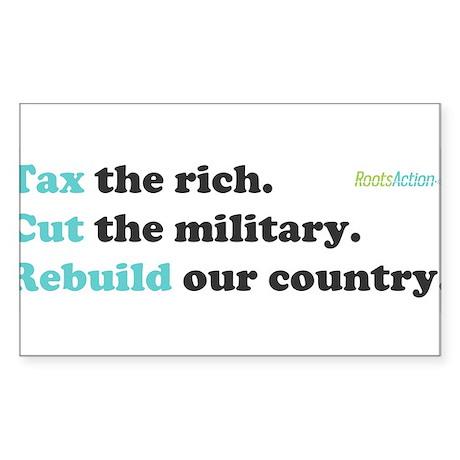 Tax Rich. Cut Military. Build Sticker (Rectangle)