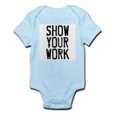 Show Your Work Infant Bodysuit