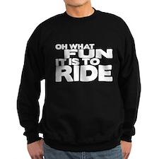 Oh What Fun It Is to Ride Dark Sweatshirt