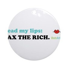 Read My Lips: TAX THE RICH. Ornament (Round)