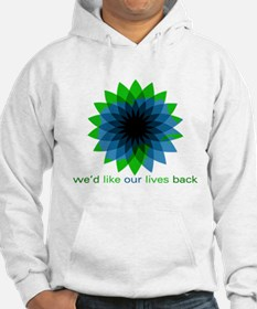 We'd Like Our Lives Back Hoodie
