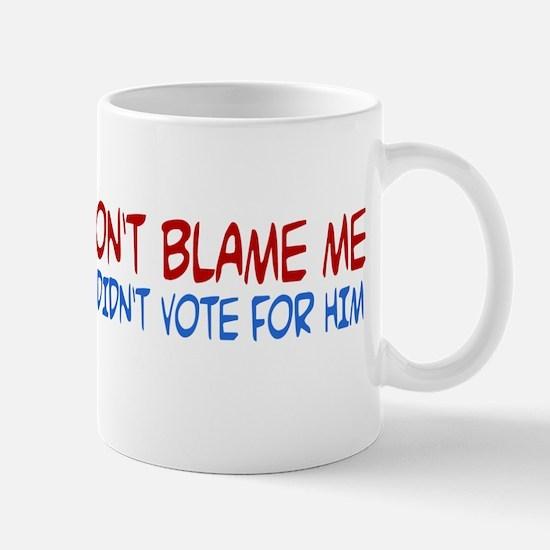 I Didn't Vote for Him Mug