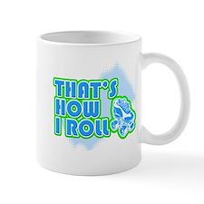That's How I Roll Small Mug