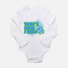 That's How I Roll Long Sleeve Infant Bodysuit