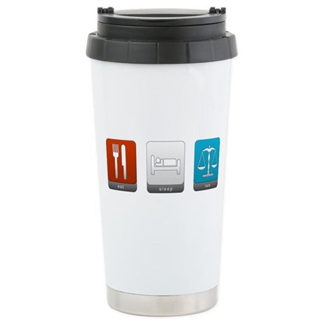 Eat, Sleep, Law Stainless Steel Travel Mug