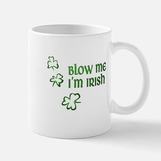 Blow Me I'm Irish Mug