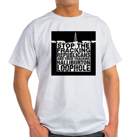 Gas Fracking Light T-Shirt