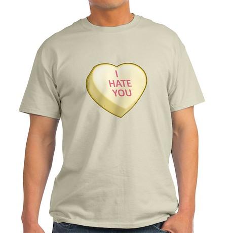 I HATE YOU Light T-Shirt