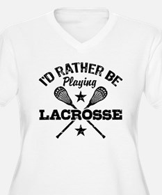 I'd Rather Be Playing Lacrosse T-Shirt