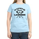 I'd Rather Be Playing Lacrosse Women's Light T-Shi