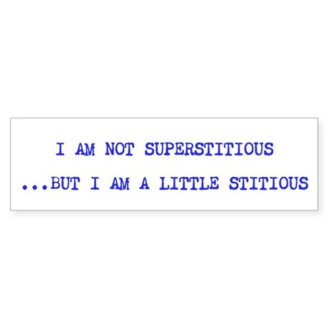Superstitious (LONG) Bumper Sticker