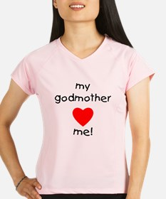 My godmother loves me Performance Dry T-Shirt