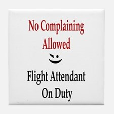 No Complaining Allowed Tile Coaster