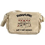 Bowling Ain't For Sissies Messenger Bag