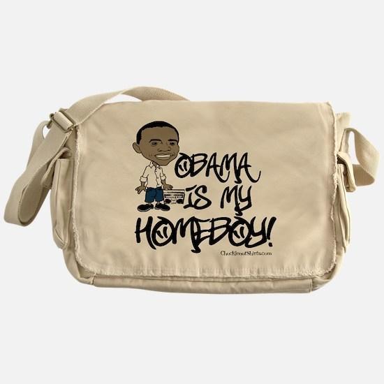 Obama is my Homeboy! Messenger Bag