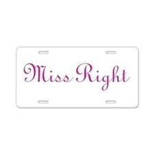 Miss Right Aluminum License Plate