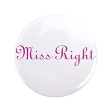 """Miss Right 3.5"""" Button"""