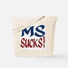 MS Sucks! Tote Bag