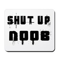 Shut Up Noob Mousepad
