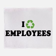 I Recycle Employees Throw Blanket