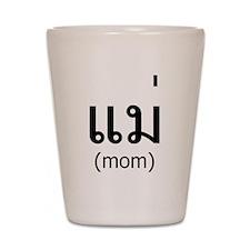 Thai Mom Shot Glass
