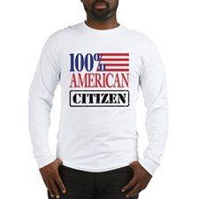 100% American Citizen Long Sleeve T-Shirt