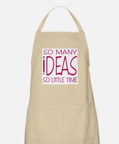 So Many Ideas, So Little Time BBQ Apron