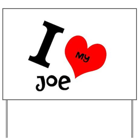 I <3 my Joe Yard Sign