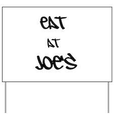 Eat at Joe's (Black Text) Yard Sign