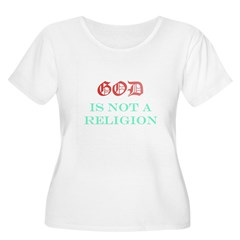 God Is NOT A Religion T-Shirt