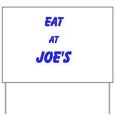 Eat at Joe's (Blue Text) Yard Sign