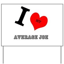 I <3 My Average Joe Yard Sign