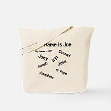 My Name is Joe! Tote Bag