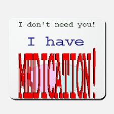 """""""Medication""""  Mousepad"""