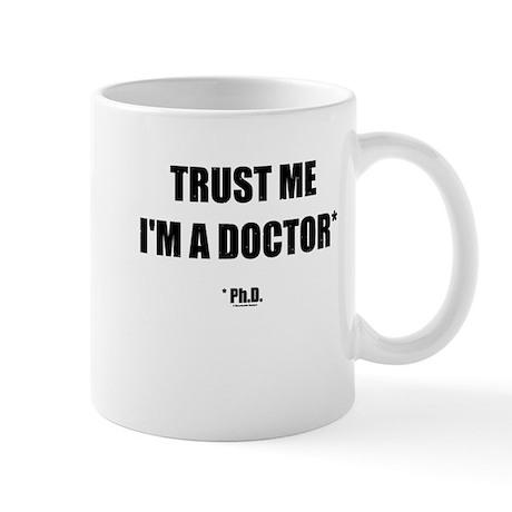 Trust The PhD (Streamlined) Mug