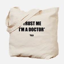 Trust The PhD (Streamlined) Tote Bag