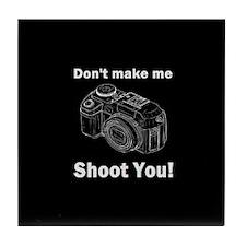Don't make me shoot you! Tile Coaster