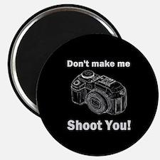Don't make me shoot you! Magnet