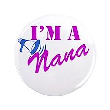 """I'm A Nana 3.5"""" Button"""