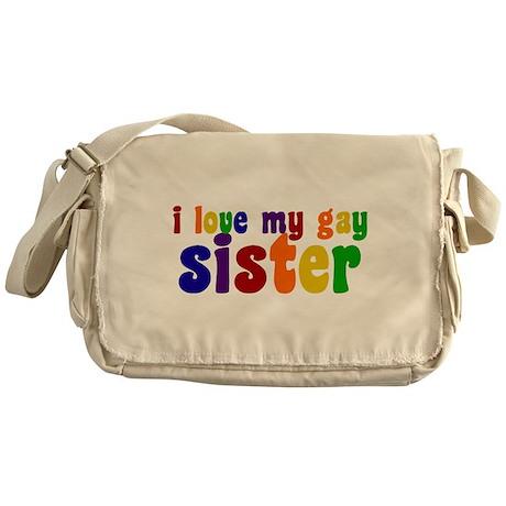 I Love My Gay Sister Messenger Bag