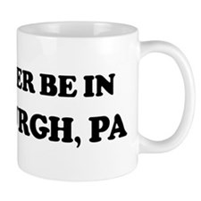 Rather be in Pittsburgh Mug