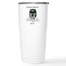 THE DEVIL MADE ME DO IT! Travel Mug