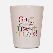 Shut the front door! Shot Glass