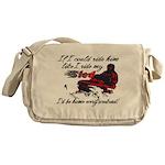 Ride Him Like My Sled Messenger Bag