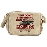 You Don't Get Old Messenger Bag