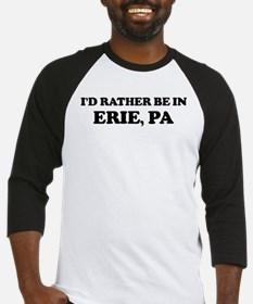 Rather be in Erie Baseball Jersey