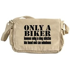Only a Biker Messenger Bag