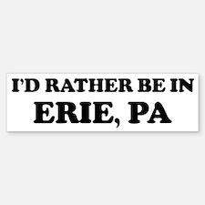 Rather be in Erie Bumper Bumper Bumper Sticker